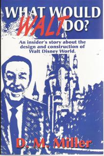 What Would Walt Do?  The Question That Defined Walt Disney World